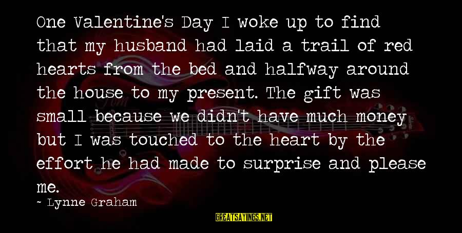 Red Hearts Sayings By Lynne Graham: One Valentine's Day I woke up to find that my husband had laid a trail