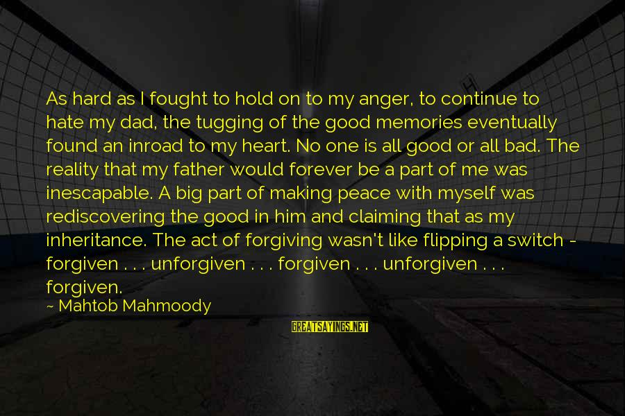 Rediscovering Myself Sayings By Mahtob Mahmoody: As hard as I fought to hold on to my anger, to continue to hate