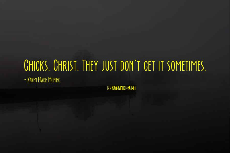 Reebok Stock Sayings By Karen Marie Moning: Chicks. Christ. They just don't get it sometimes.