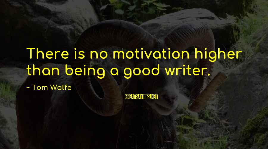 Reebok Stock Sayings By Tom Wolfe: There is no motivation higher than being a good writer.