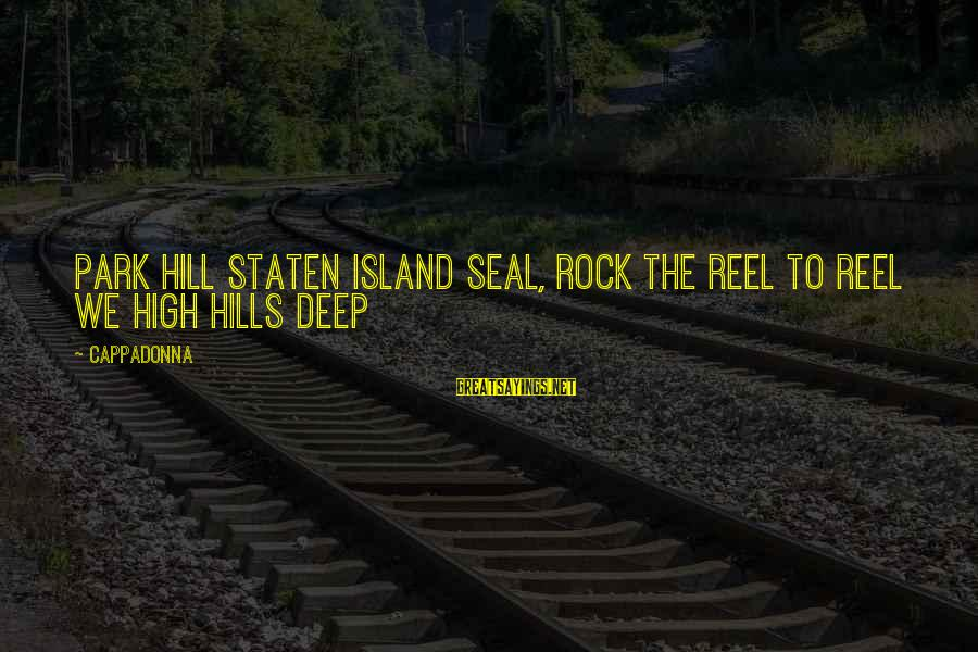 Reel Sayings By Cappadonna: Park hill staten island seal, rock the reel to reel we high hills deep
