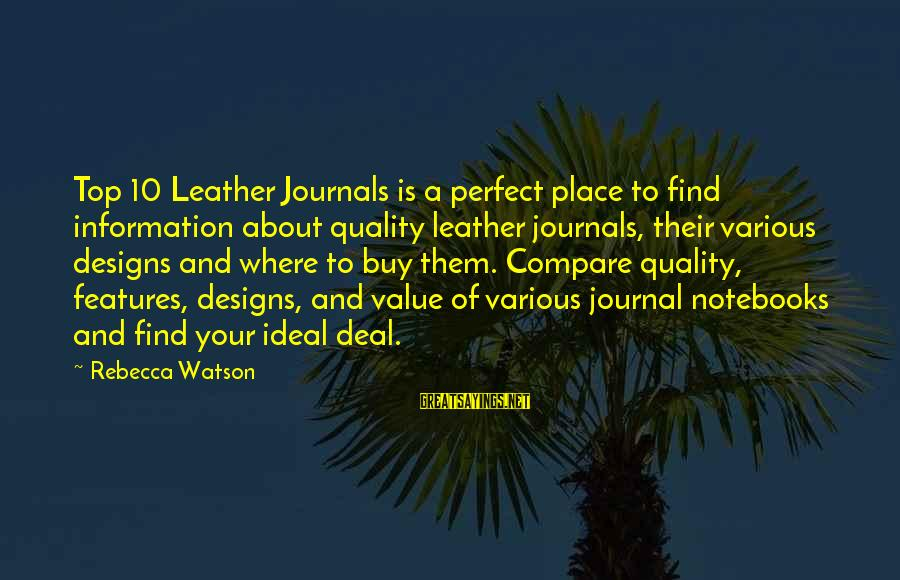 Refillable Sayings By Rebecca Watson: Top 10 Leather Journals is a perfect place to find information about quality leather journals,
