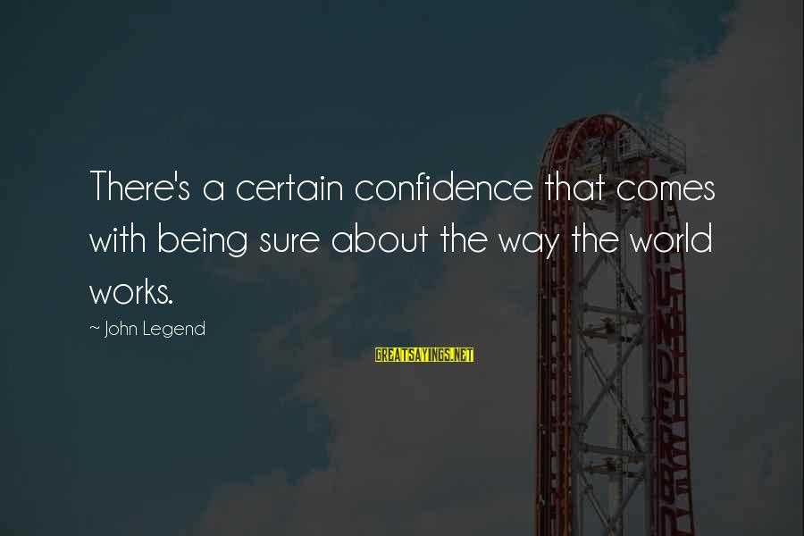 Regex Add Single Sayings By John Legend: There's a certain confidence that comes with being sure about the way the world works.