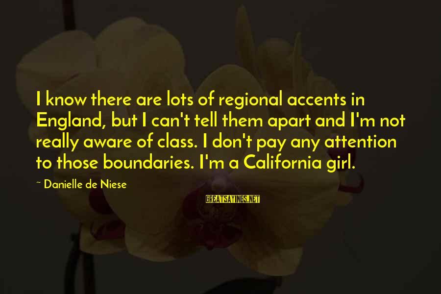 Regional Sayings By Danielle De Niese: I know there are lots of regional accents in England, but I can't tell them