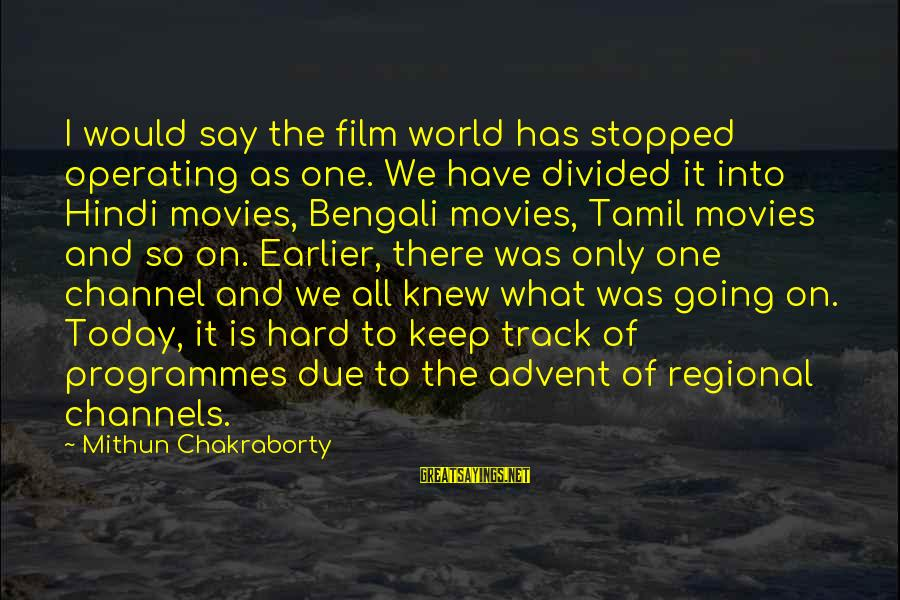 Regional Sayings By Mithun Chakraborty: I would say the film world has stopped operating as one. We have divided it