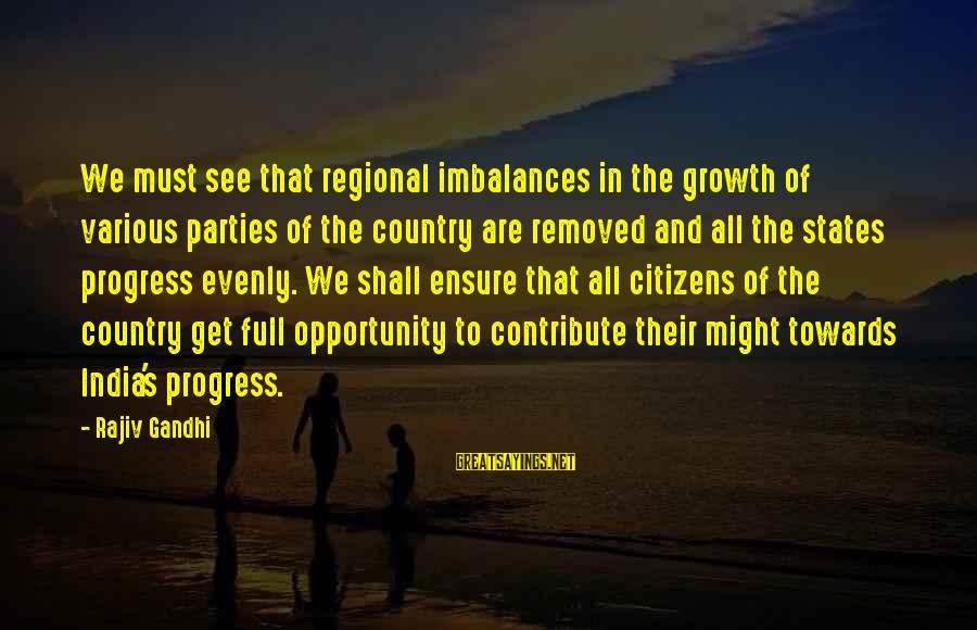 Regional Sayings By Rajiv Gandhi: We must see that regional imbalances in the growth of various parties of the country