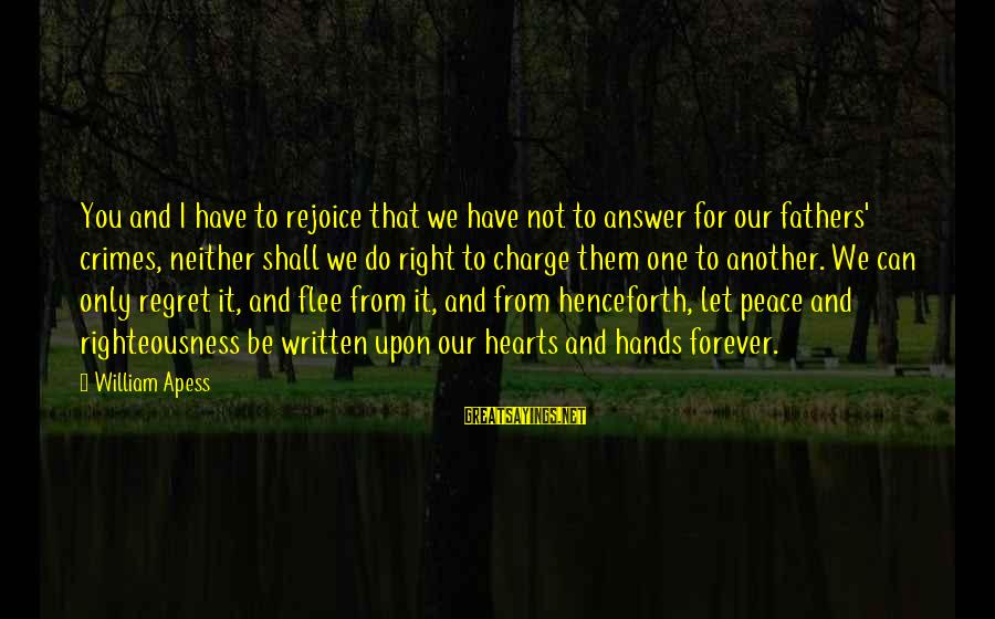 Regret Or Rejoice Sayings By William Apess: You and I have to rejoice that we have not to answer for our fathers'