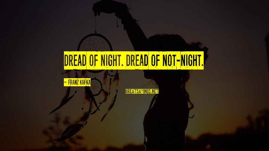 Regulation Nms Protected Sayings By Franz Kafka: Dread of night. Dread of not-night.