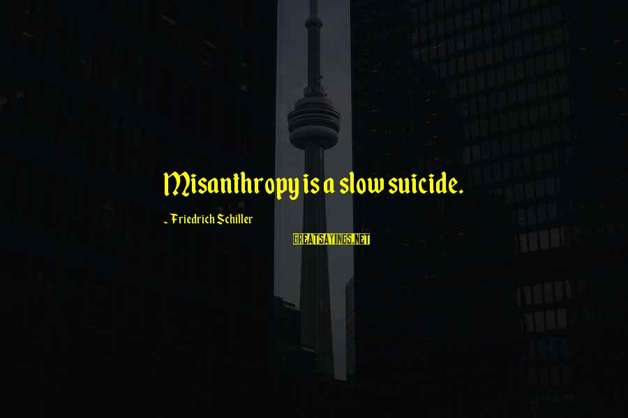 Reign 2x16 Sayings By Friedrich Schiller: Misanthropy is a slow suicide.