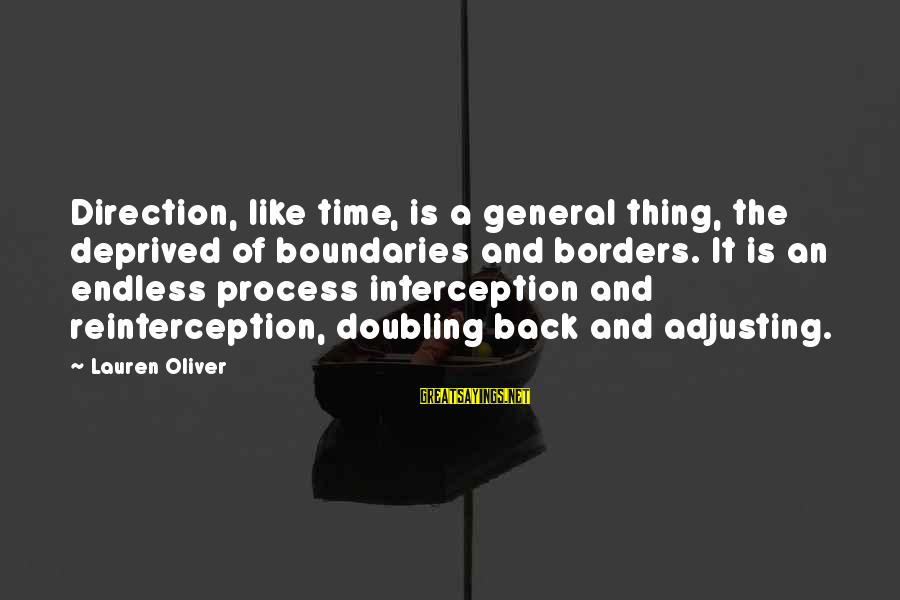 Reinterception Sayings By Lauren Oliver: Direction, like time, is a general thing, the deprived of boundaries and borders. It is