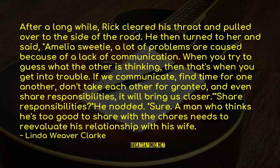 Relationship Needs Time Sayings By Linda Weaver Clarke: After a long while, Rick cleared his throat and pulled over to the side of