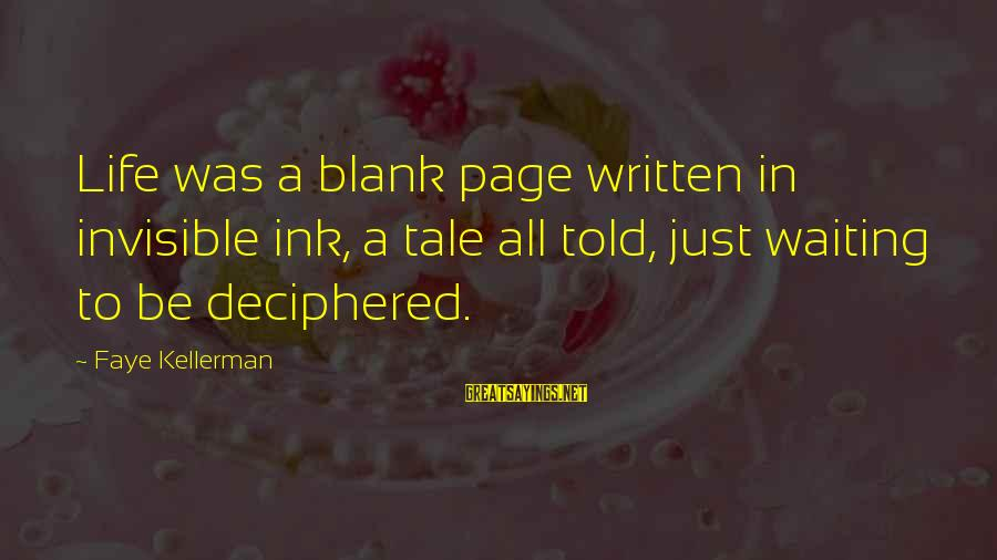 Relationship Tumblr Tagalog Sayings By Faye Kellerman: Life was a blank page written in invisible ink, a tale all told, just waiting