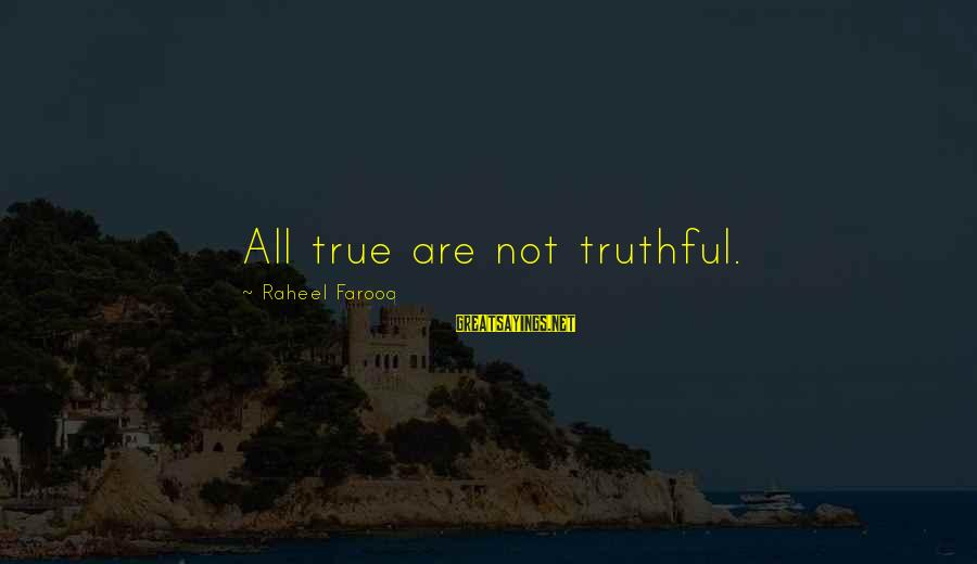 Relationship Tumblr Tagalog Sayings By Raheel Farooq: All true are not truthful.