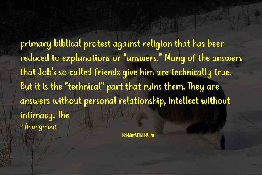 """Relationship Without Intimacy Sayings By Anonymous: primary biblical protest against religion that has been reduced to explanations or """"answers."""" Many of"""