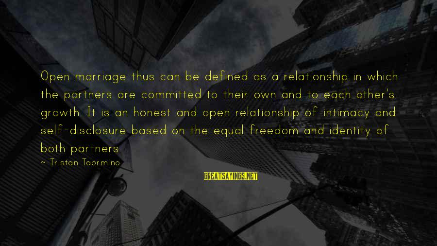 Relationship Without Intimacy Sayings By Tristan Taormino: Open marriage thus can be defined as a relationship in which the partners are committed