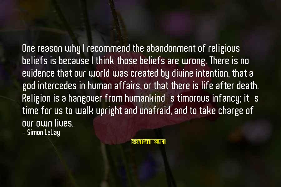 Religion And Reason Sayings By Simon LeVay: One reason why I recommend the abandonment of religious beliefs is because I think those