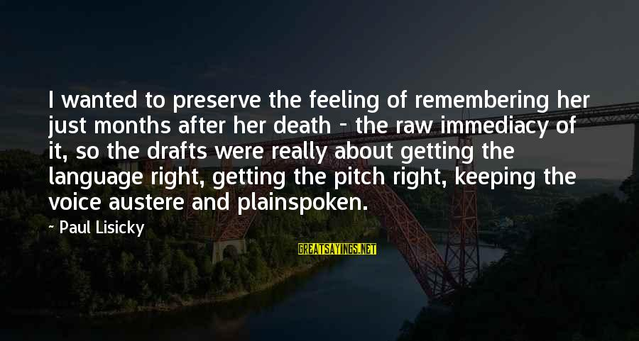 Remembering You After Death Sayings By Paul Lisicky: I wanted to preserve the feeling of remembering her just months after her death -