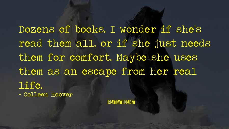 Remote Viewing Sayings By Colleen Hoover: Dozens of books. I wonder if she's read them all, or if she just needs