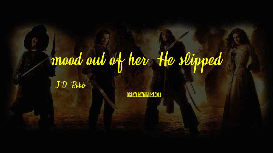 Repacking Sayings By J.D. Robb: mood out of her. He slipped
