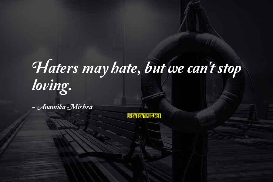 Republic Sayings By Anamika Mishra: Haters may hate, but we can't stop loving.