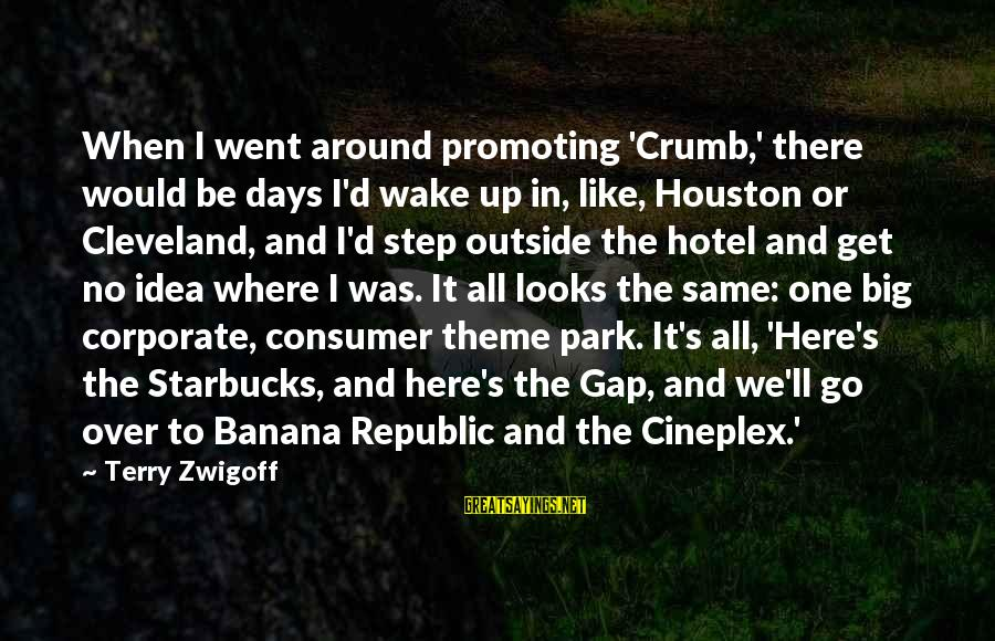 Republic Sayings By Terry Zwigoff: When I went around promoting 'Crumb,' there would be days I'd wake up in, like,