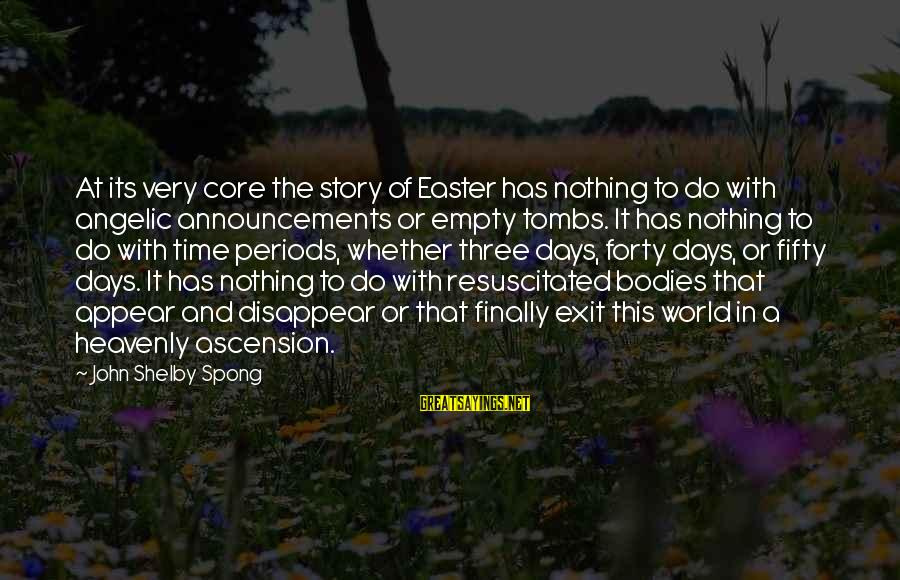 Resuscitated Sayings By John Shelby Spong: At its very core the story of Easter has nothing to do with angelic announcements