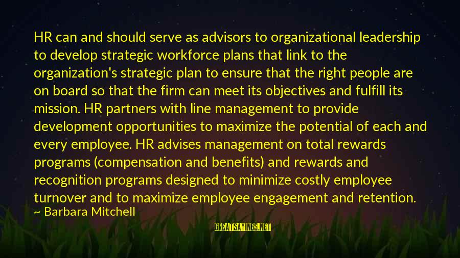 Retention Sayings By Barbara Mitchell: HR can and should serve as advisors to organizational leadership to develop strategic workforce plans