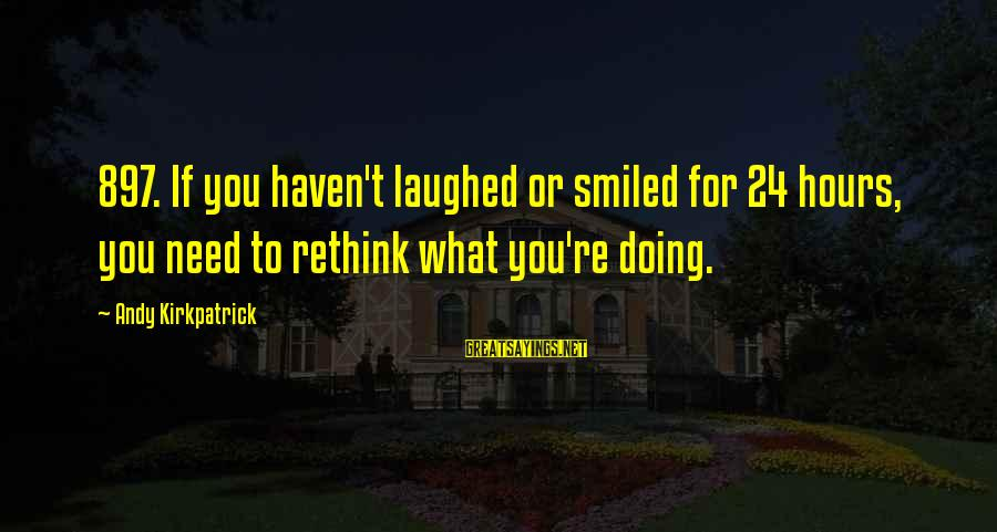 Rethink Sayings By Andy Kirkpatrick: 897. If you haven't laughed or smiled for 24 hours, you need to rethink what