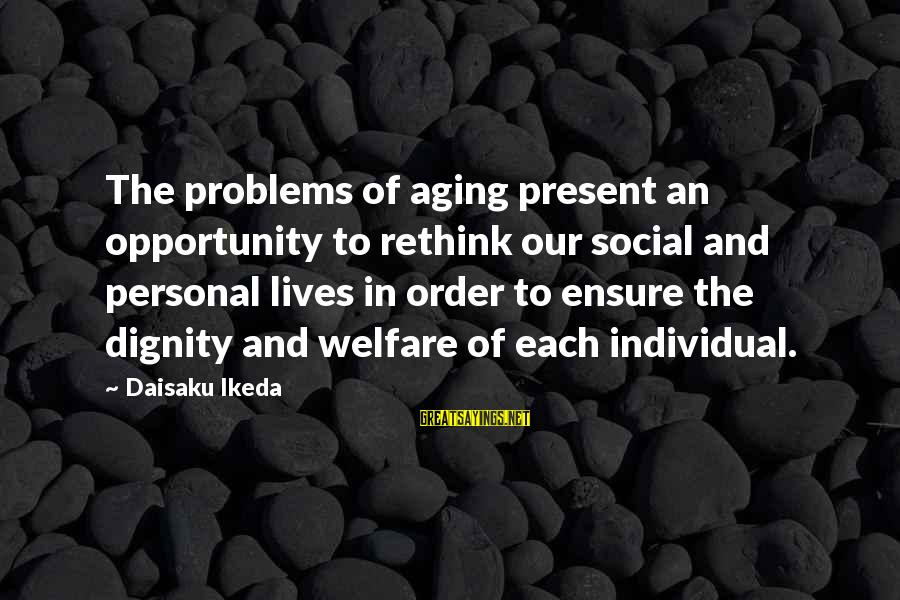 Rethink Sayings By Daisaku Ikeda: The problems of aging present an opportunity to rethink our social and personal lives in