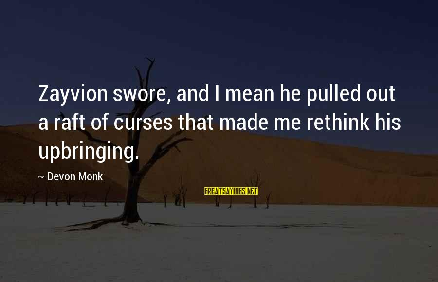 Rethink Sayings By Devon Monk: Zayvion swore, and I mean he pulled out a raft of curses that made me