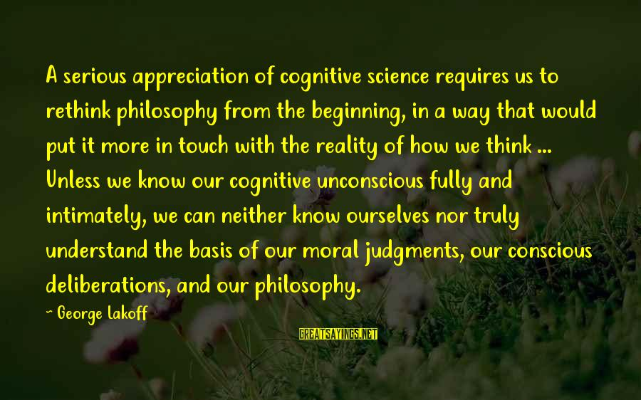 Rethink Sayings By George Lakoff: A serious appreciation of cognitive science requires us to rethink philosophy from the beginning, in