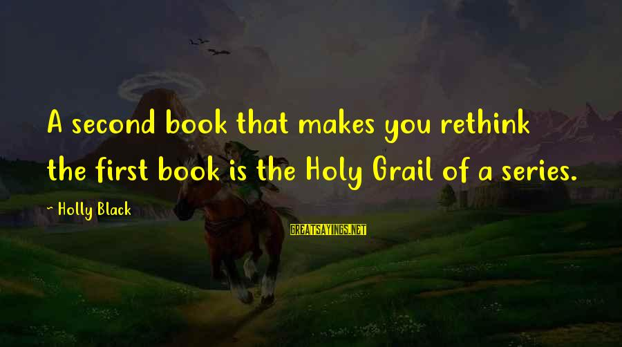 Rethink Sayings By Holly Black: A second book that makes you rethink the first book is the Holy Grail of