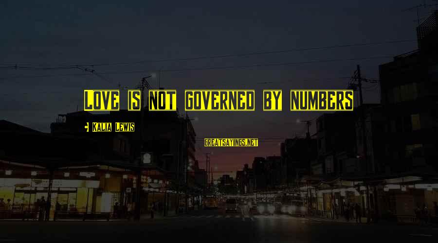 Reunited Lovers Sayings By Kalia Lewis: Love is not governed by numbers