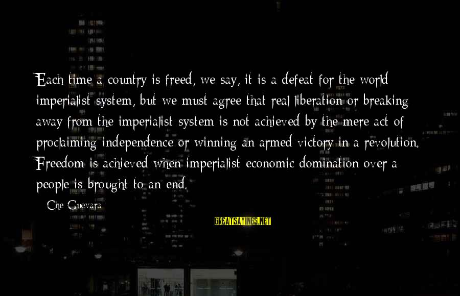Revolution By Che Sayings By Che Guevara: Each time a country is freed, we say, it is a defeat for the world