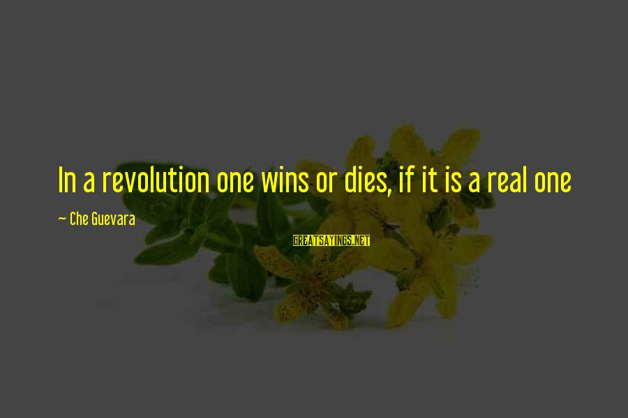 Revolution By Che Sayings By Che Guevara: In a revolution one wins or dies, if it is a real one