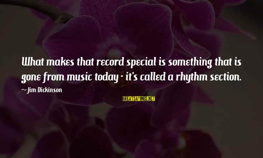 Rhythm Section Sayings By Jim Dickinson: What makes that record special is something that is gone from music today - it's