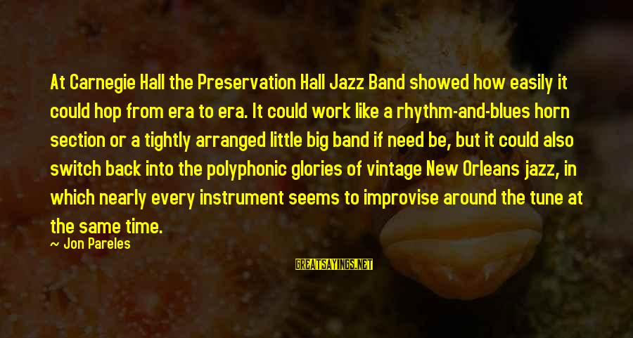 Rhythm Section Sayings By Jon Pareles: At Carnegie Hall the Preservation Hall Jazz Band showed how easily it could hop from