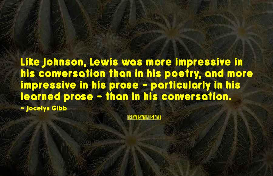 Richard Ii Play Famous Sayings By Jocelyn Gibb: Like Johnson, Lewis was more impressive in his conversation than in his poetry, and more