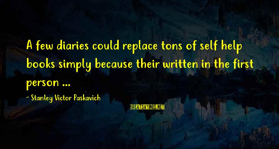Richard Ii Play Famous Sayings By Stanley Victor Paskavich: A few diaries could replace tons of self help books simply because their written in