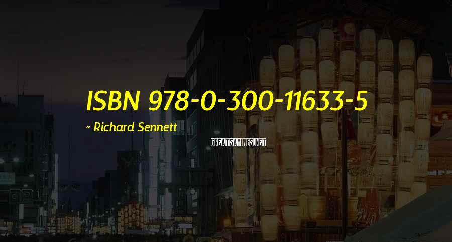 Richard Sennett Sayings: ISBN 978-0-300-11633-5