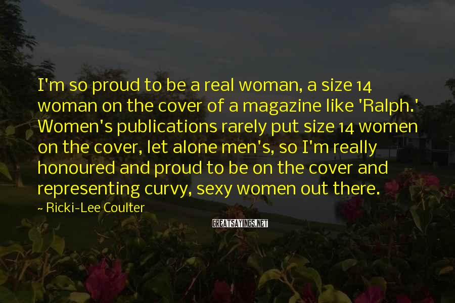 Ricki-Lee Coulter Sayings: I'm so proud to be a real woman, a size 14 woman on the cover