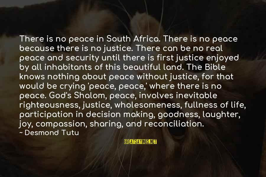 Righteousness And Justice Sayings By Desmond Tutu: There is no peace in South Africa. There is no peace because there is no