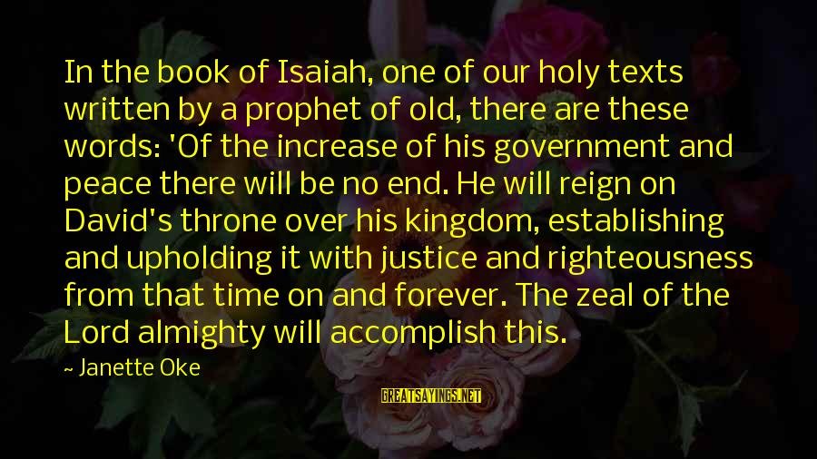 Righteousness And Justice Sayings By Janette Oke: In the book of Isaiah, one of our holy texts written by a prophet of