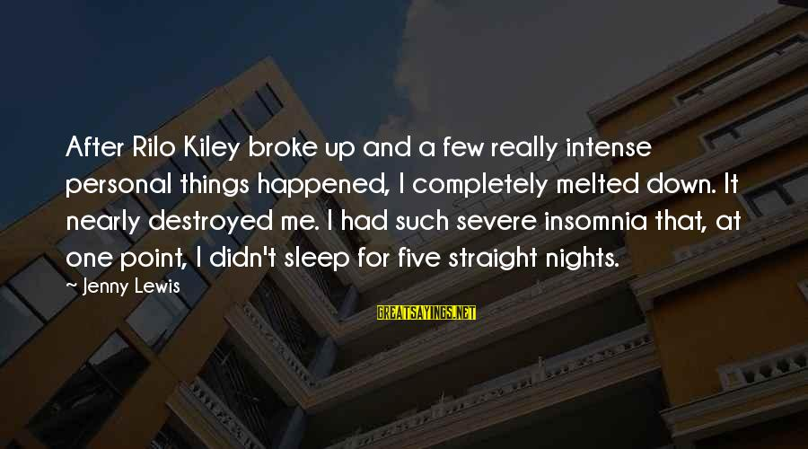Rilo Sayings By Jenny Lewis: After Rilo Kiley broke up and a few really intense personal things happened, I completely