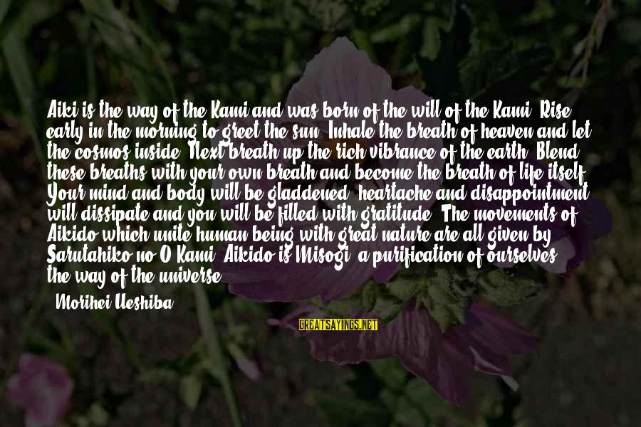 Rise Up Early Sayings By Morihei Ueshiba: Aiki is the way of the Kami and was born of the will of the