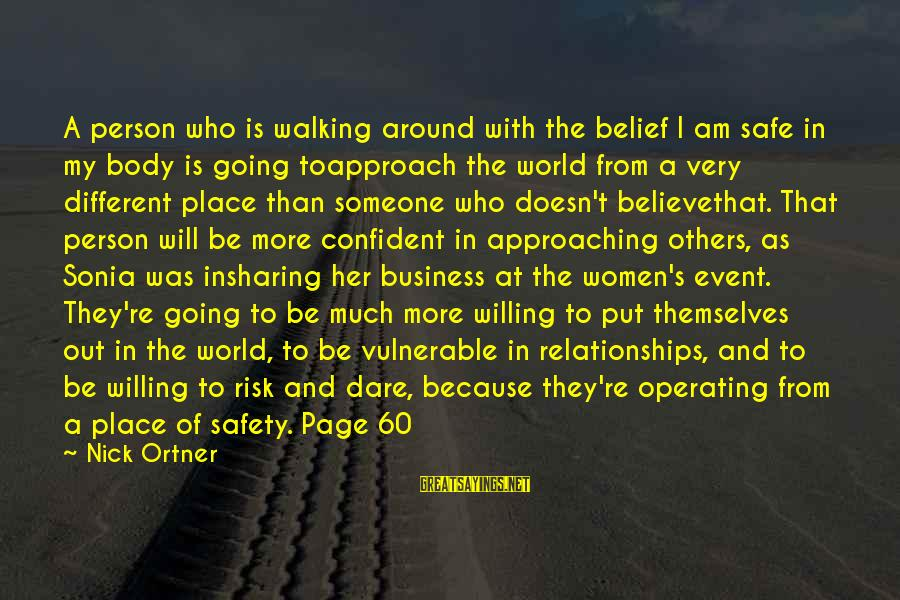 Risk Business Sayings By Nick Ortner: A person who is walking around with the belief I am safe in my body