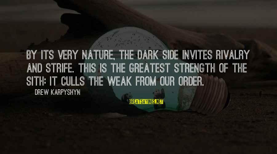 Rivalry Sayings By Drew Karpyshyn: By its very nature, the dark side invites rivalry and strife. This is the greatest