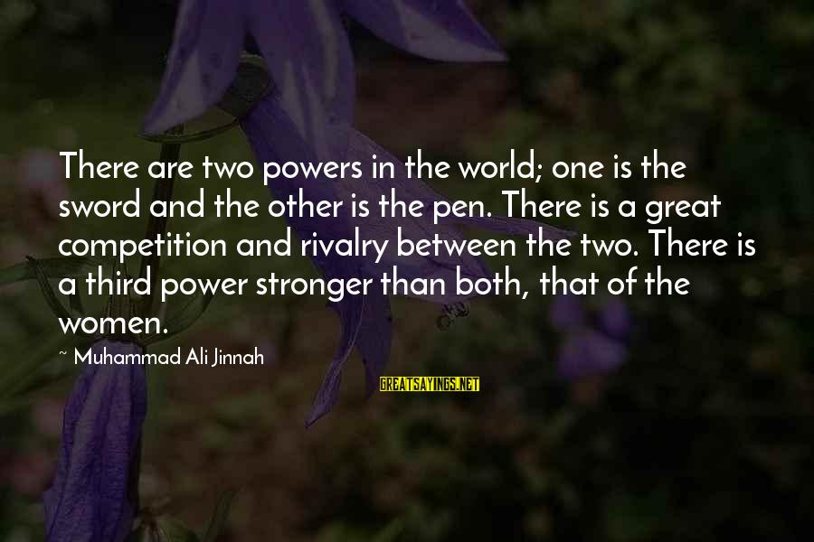 Rivalry Sayings By Muhammad Ali Jinnah: There are two powers in the world; one is the sword and the other is