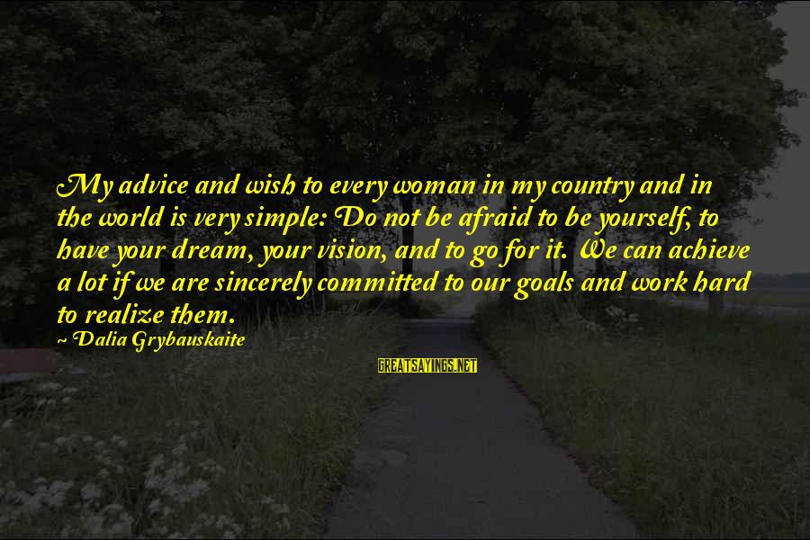 Rj Lupin Sayings By Dalia Grybauskaite: My advice and wish to every woman in my country and in the world is