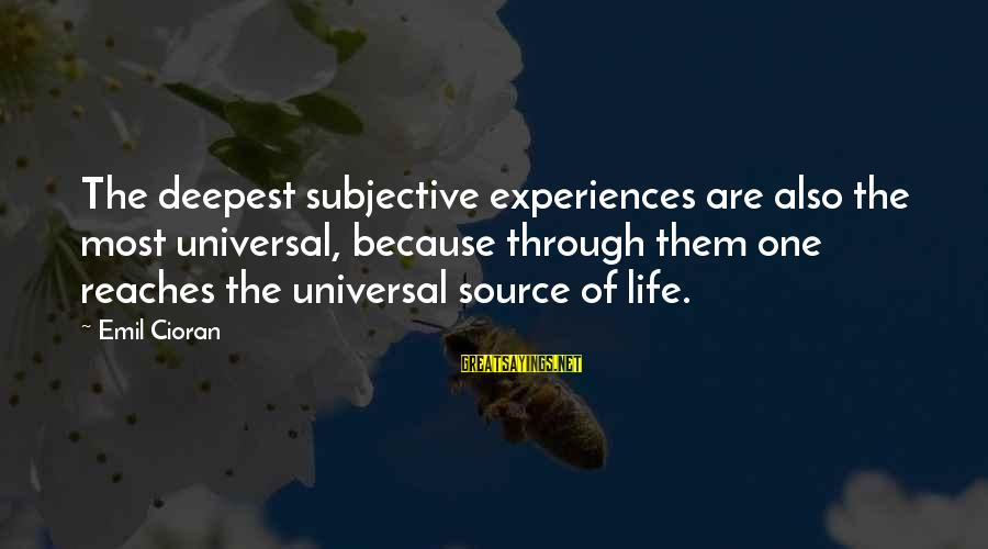 Rj Lupin Sayings By Emil Cioran: The deepest subjective experiences are also the most universal, because through them one reaches the